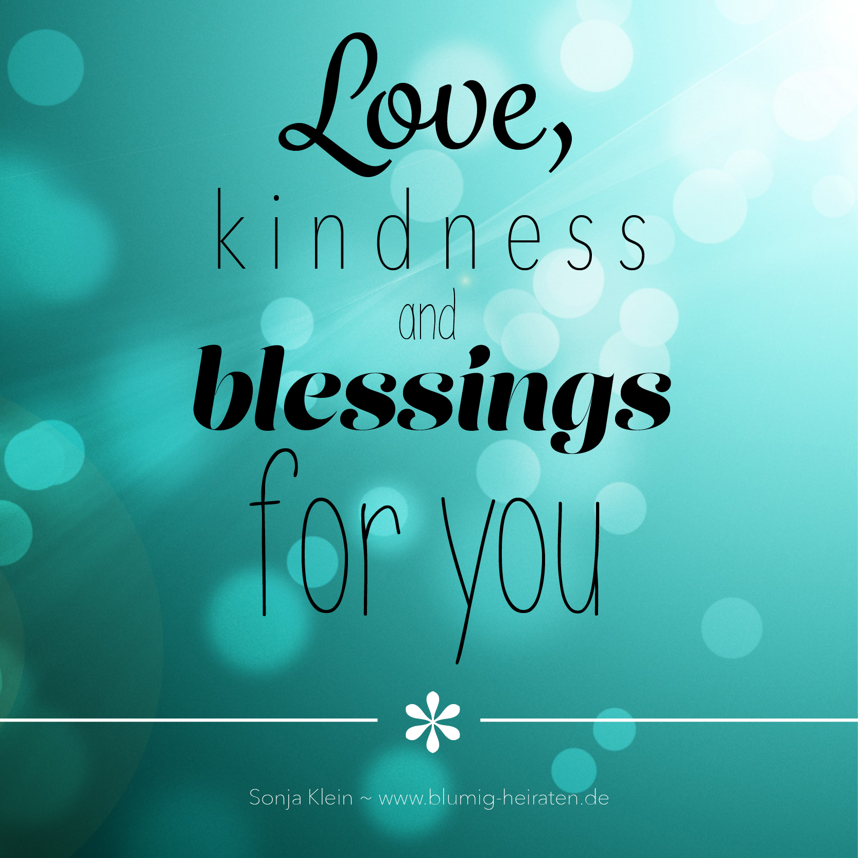 Love,kindness and blessings for you
